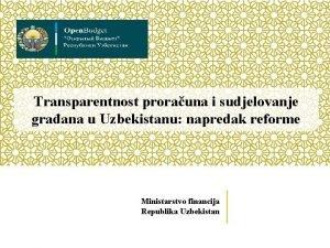 Transparentnost prorauna i sudjelovanje graana u Uzbekistanu napredak