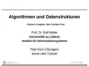 Algorithmen und Datenstrukturen Flsse in Graphen MinCutMaxFlow Prof