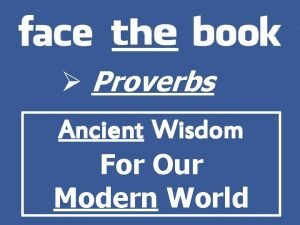 Proverbs Ancient Wisdom For Our Modern World Proverbs