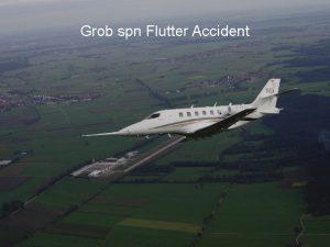 Grob spn Flutter Accident Grob spn Flutter Accident