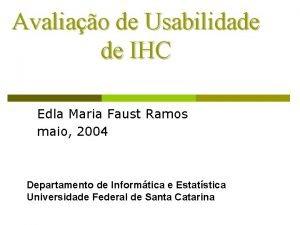 Avaliao de Usabilidade de IHC Edla Maria Faust
