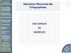 Association Marocaine des Echographistes CAS CLINIQUE EN INFERTILITE