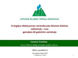 Energijos efektyvumas centralizuoto ilumos tiekimo sektoriuje nuo gamybos