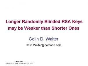 Longer Randomly Blinded RSA Keys may be Weaker