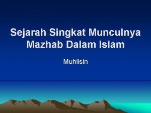 Sejarah Singkat Munculnya Mazhab Dalam Islam Muhlisin Sejarah