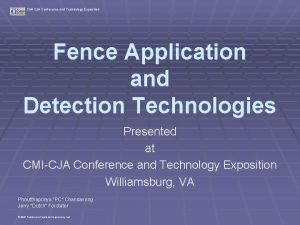 CMICJA Conference and Technology Exposition Fence Application and