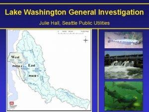 Lake Washington General Investigation Julie Hall Seattle Public