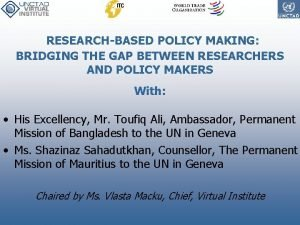 RESEARCHBASED POLICY MAKING BRIDGING THE GAP BETWEEN RESEARCHERS