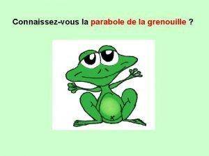 Connaissezvous la parabole de la grenouille Cest une
