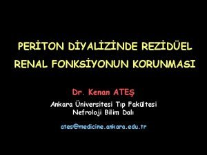 PERTON DYALZNDE REZDEL RENAL FONKSYONUN KORUNMASI Dr Kenan