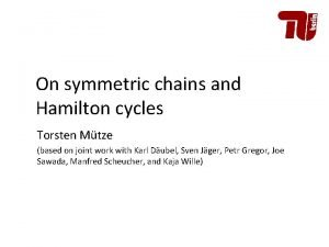 On symmetric chains and Hamilton cycles Torsten Mtze