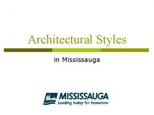 Architectural Styles in Mississauga a note on style