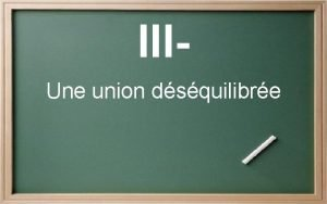 IIIUne union dsquilibre LUnion europenne est un territoire