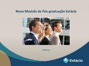 Novo Modelo de Psgraduao Estcio PARTE 01 Psgraduao