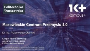 Mazowieckie Centrum Przemysu 4 0 Dr in Przemysaw