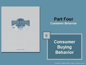 Part Four Customer Behavior 8 Consumer Buying Behavior