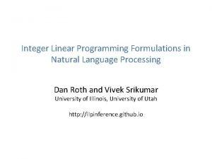 Integer Linear Programming Formulations in Natural Language Processing
