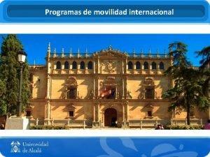 Programas de movilidad internacional Los programas de movilidad