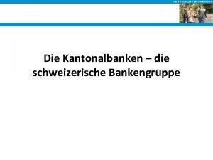 03 a Wie funktioniert eine Kantonalbank Die Kantonalbanken