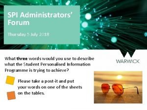 SPI Administrators Forum Thursday 5 July 2018 What