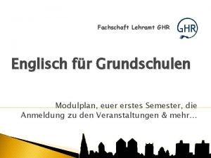 Fachschaft Lehramt GHR Englisch fr Grundschulen Modulplan euer