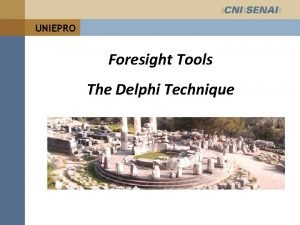 UNIEPRO Foresight Tools The Delphi Technique MONITORING Technology