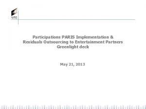 Participations PARIS Implementation Residuals Outsourcing to Entertainment Partners
