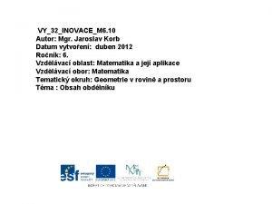 VY32INOVACEM 6 10 Autor Mgr Jaroslav Korb Datum