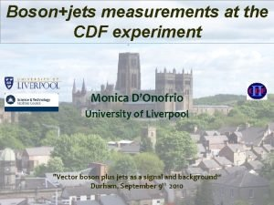 Bosonjets measurements at the CDF experiment Monica DOnofrio
