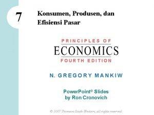 7 Konsumen Produsen dan Efisiensi Pasar PRINCIPLES OF