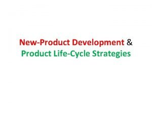 NewProduct Development Product LifeCycle Strategies New Product Development