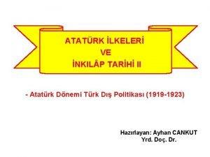 ATATRK LKELER VE NKIL P TARH II Atatrk