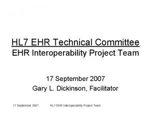 HL 7 EHR Technical Committee EHR Interoperability Project
