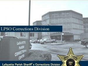 LPSO Corrections Division Lafayette Parish Sheriffs Corrections Division