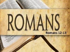 Romans 12 13 1 Romans 12 13 Series