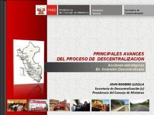 Secretara General Secretara de Descentralizacin PRINCIPALES AVANCES DEL