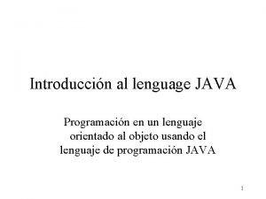 Introduccin al lenguage JAVA Programacin en un lenguaje