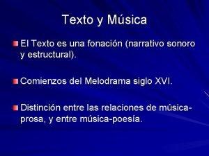 Texto y Msica El Texto es una fonacin