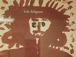 Folk Religions Formal High Universal Religion 1 Universal