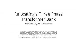 Relocating a Three Phase Transformer Bank WyeDelta 120240