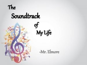 The Soundtrack of My Life Mr Elmore The