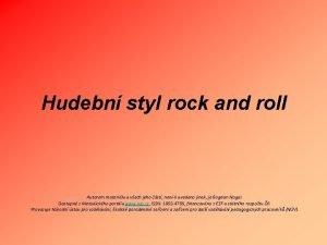 Hudebn styl rock and roll Autorem materilu a