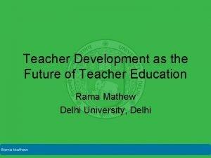Teacher Development as the Future of Teacher Education