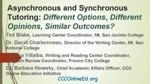 Asynchronous and Synchronous Tutoring Different Options Different Opinions