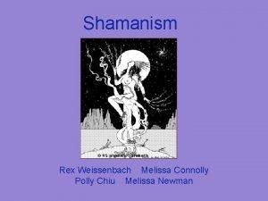 Shamanism Rex Weissenbach Melissa Connolly Polly Chiu Melissa