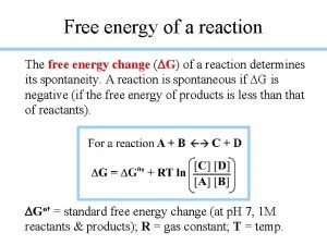 Free energy of a reaction The free energy