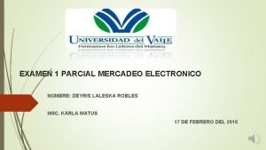 EXAMEN 1 PARCIAL MERCADEO ELECTRONICO NOMBRE DEYRIS LALESKA