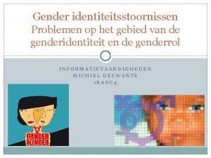 Gender identiteitsstoornissen Problemen op het gebied van de
