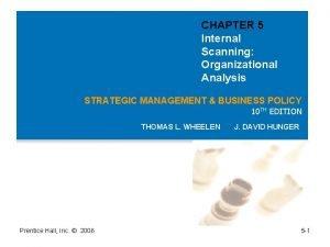 CHAPTER 5 Internal Scanning Organizational Analysis STRATEGIC MANAGEMENT