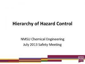Hierarchy of Hazard Control NMSU Chemical Engineering July